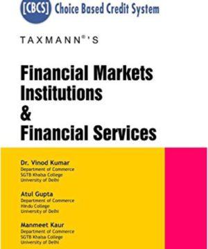 Financial Markets Institutions & Financial Services Vinod Kumar, Atul Gupta, Manmeet Kaur
