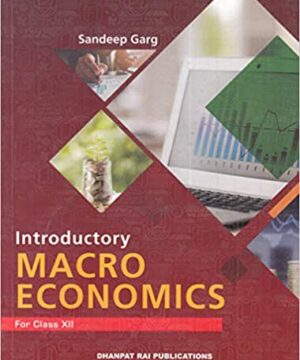 Introductory Macroeconomics For Class 12 By Sandeep Garg